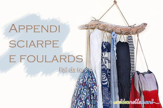 appendi sciarpe, appendi foulard, appendi collane, appendi cinture, organizer, fai da te, porta sciarpe, porta foulards, porta cinture,