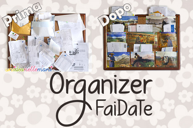 organizer, organizer fai da te, organizer ufficio, organizer posta, riciclo calendario, lavagna sughero,