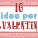 10 Idee Regalo Fai Da Te per San Valentino