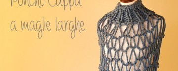 poncho a maglia, poncho ai ferri, poncho uncinetto, mantella ai ferri, mantella a maglia,