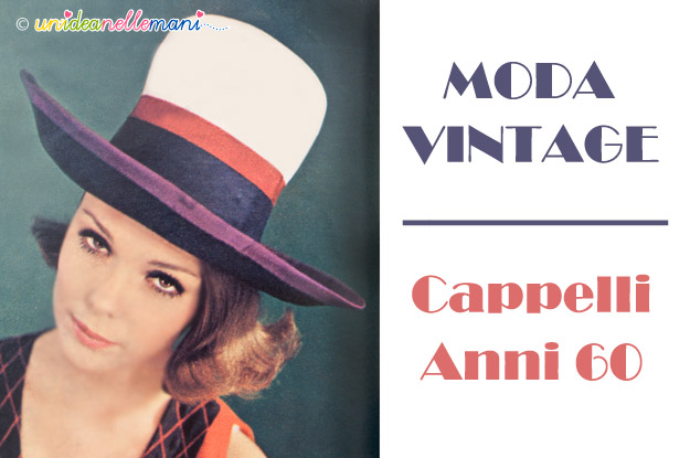 cercare l'ultimo negozio ufficiale cappelli vintage anni 60 | unideanellemani