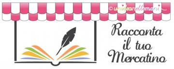 Racconta il Tuo Mercatino: Scrivi e Partecipa!