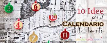 10 Idee per il Calendario dell'Avvento fai da te
