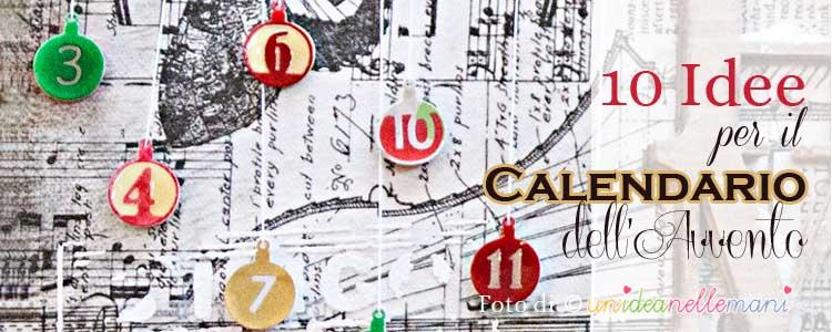 Calendario Per Bambini Fai Da Te.10 Idee Per Il Calendario Dell Avvento Fai Da Te