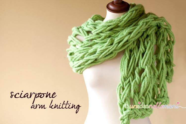sciarpa a maglia, sciarpa ai ferri, arm knitting,