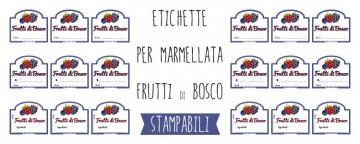 Etichette marmellata ai Frutti di Bosco da stampare