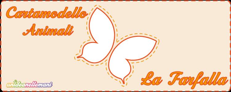 cartamodello farfalla, cartamodello farfalla stoffa, cartamodello farfalla feltro,