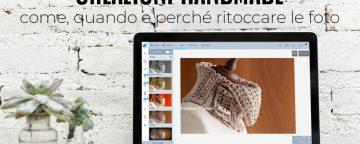 Come migliorare le Foto delle proprie Creazioni Handmade (se...